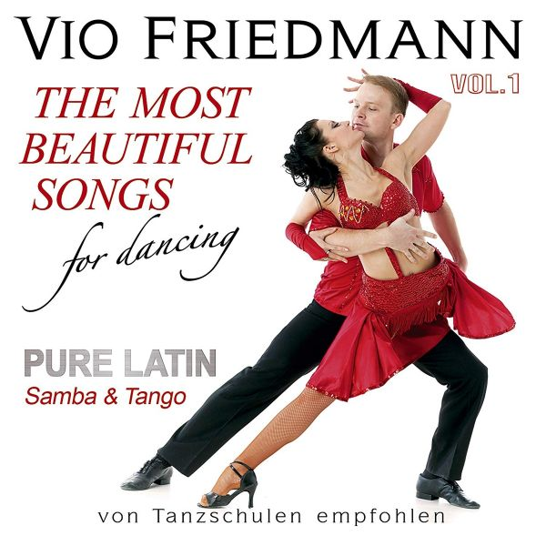 Friedmann, Vio - Pure Latin Vol. 1 (Samba & Tango) - The Most Beautiful Songs For Dancing