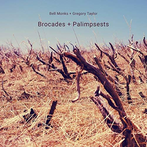 Bell Monks + Gregory Taylor - Brocades + Palimpsests