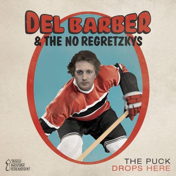 Barber, Del & The No Regretzkys - The puck drops here