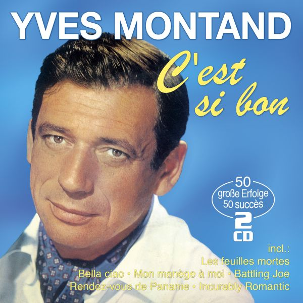 Montand, Yves - C'est si bon - 50 grands succes - 50 große Erfolge