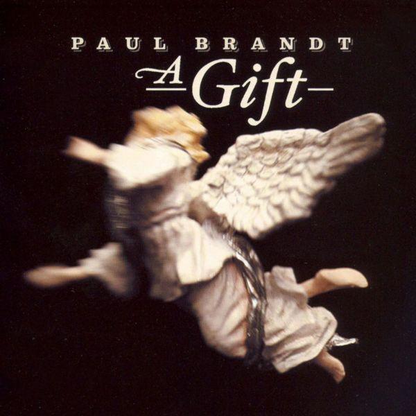 Brandt, Paul - A Gift