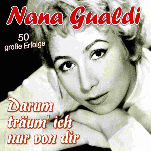 Gualdi, Nana - Darum Träum Ich Nur Von Dir - 50 Große Erfolge