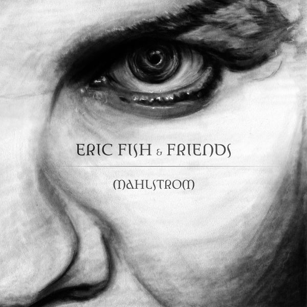 Fish, Eric & Friends - Mahlstrom