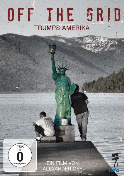 Off The Grid - Trumps Amerika