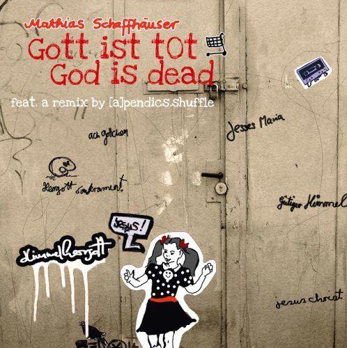 Schaffhäuser, Mathias - Gott ist tot
