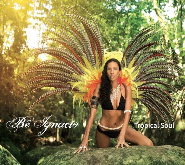 Be Ignacio - Tropical Soul