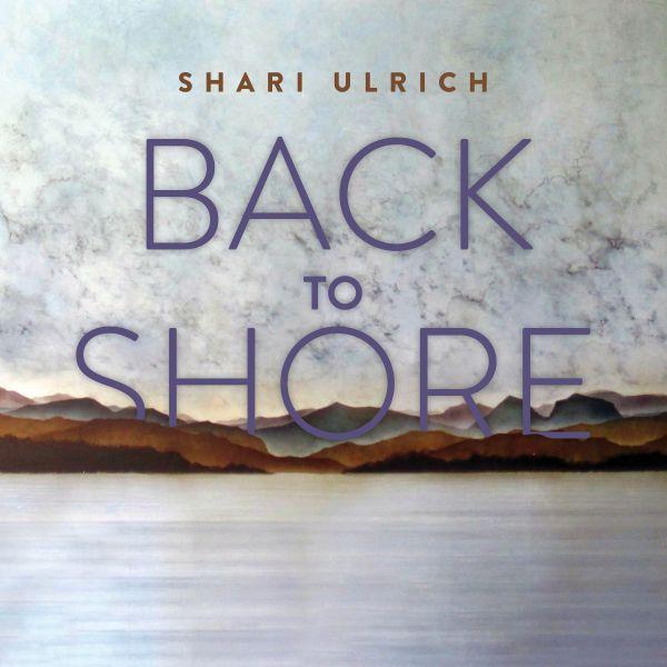 Ulrich, Shari - Back To Shore