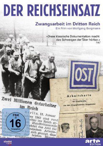 Der Reichseinsatz: Zwangsarbeit im Dritten Reich