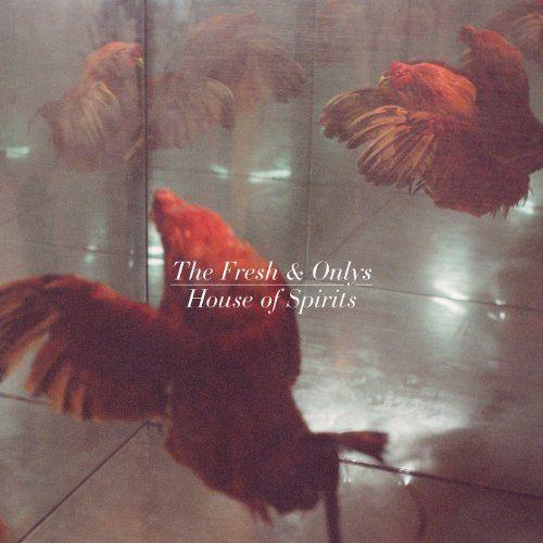 Fresh & Onlys, The - House Of Spirits (LP)