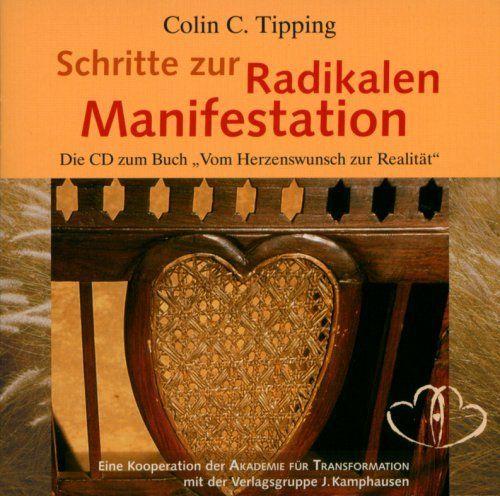Tipping, Colin C. - Schritte zur radikalen Manifestation - Die CD zum Buch
