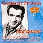 Felgen, Camillo - Sag' warum - 50 große Erfolge