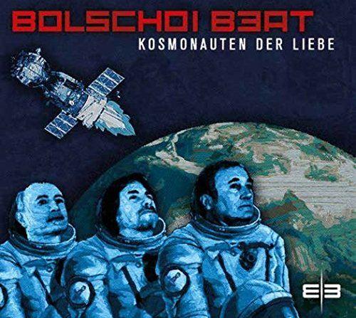 Bolschoi-Beat - Kosmonauten Der Liebe