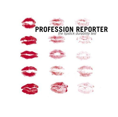 Profession Reporter - the lipstick durability test