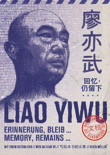 Liao Yiwu - Erinnerung, Bleib / Memory, Remains (Book + DVD + CD)