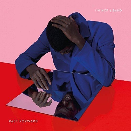 I'm Not A Band - Past Forward (LP)