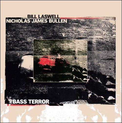 Bill Laswell / Nicholas James Bullen - Bass Terror (LP)