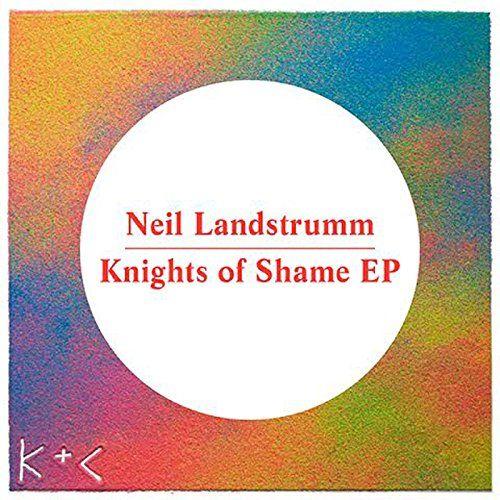 Landstrumm, Neil - Knights Of Shame