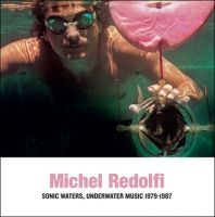 Redolfi, Michel - Sonic Waters, Underwater Music 1979-1987 (LP)