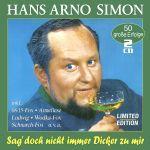 Simon, Hans Arno - Sag` doch nicht immer Dicker zu mir - 50 Erfolge