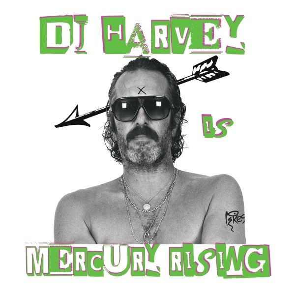 Various mixed by DJ Harvey - The Sound of Mercury Rising, Vol. 2 (DJ Harvey)