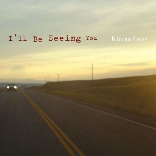 Goss, Kieran - I'll be seeing you