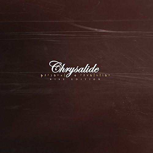 Chrysalide - Personal Revolution (rise edition)