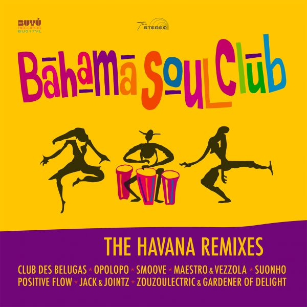 Bahama Soul Club - The Havana Remixes (180 Gr. LP)