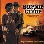 Original Broadway Cast Recording - Bonnie & Clyde