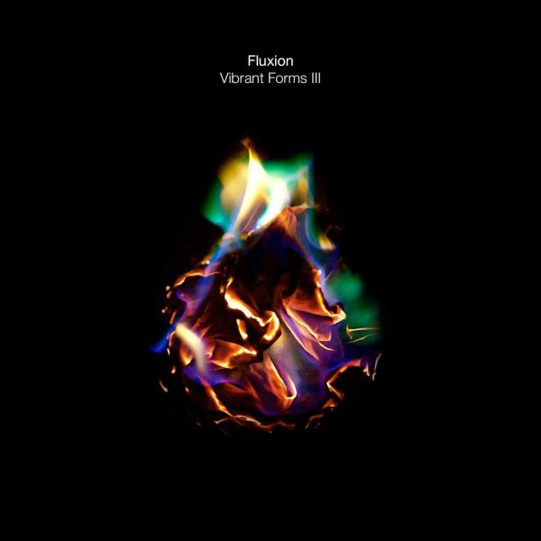 Fluxion - Vibrant Forms III (Part 1)