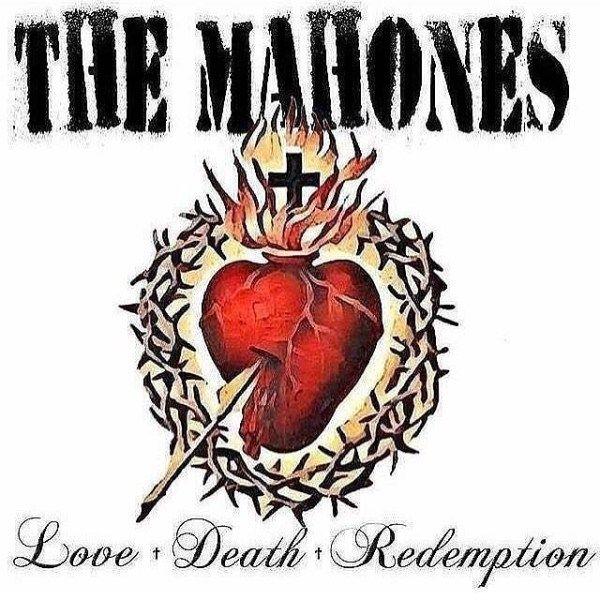 Mahones, The - Love + Death + Redemption