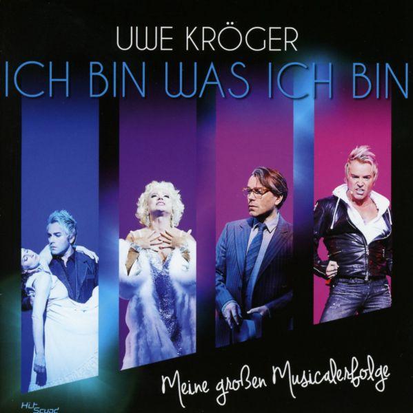 Kröger, Uwe - Ich bin was ich bin - Meine großen Musicalerfolge