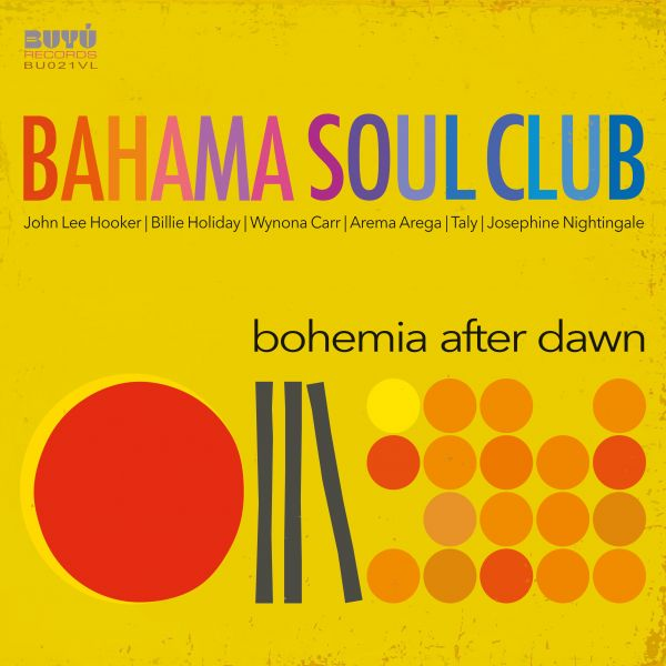 Bahama Soul Club - Bohemia After Dawn (2LP)