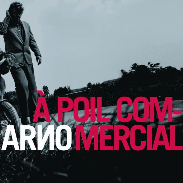 Arno - A Poil Commercial (2LP+CD)