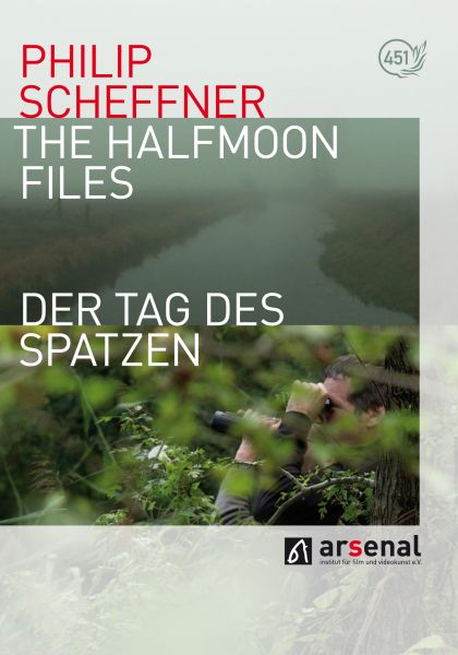 Philip Scheffner: The Halfmoon Files & Der Tag des Spatzen