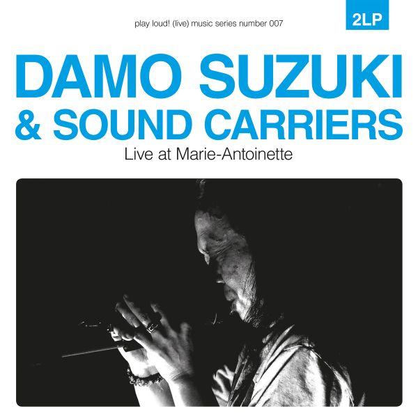 Damo Suzuki & Sound Carriers - Live at Marie-Antoinette