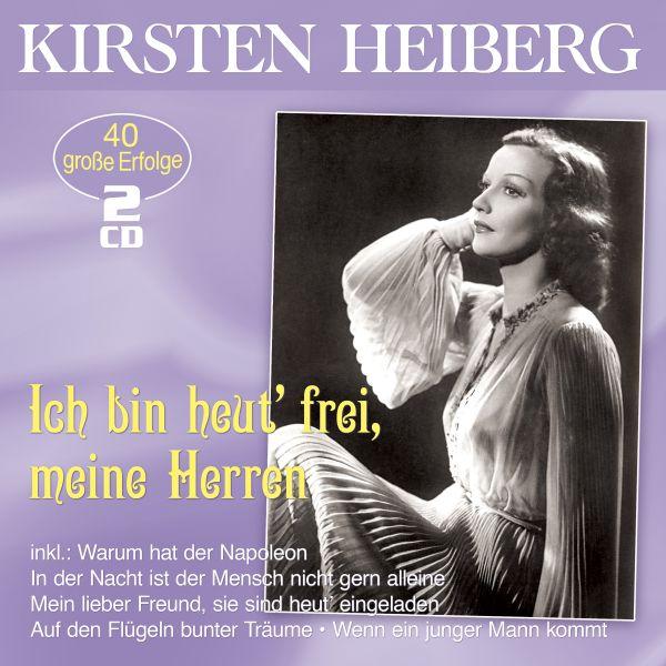 Heiberg, Kirsten - Ich bin heut' frei, meine Herren - Die großen Erfolge