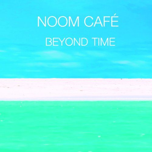 Noom Cafe - Beyond Time
