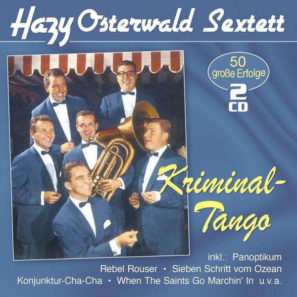 Osterwald, Hazy Sextett - Kriminal-Tango - 50 große Erfolge