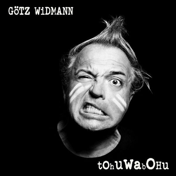Widmann, Götz - Tohuwabohu