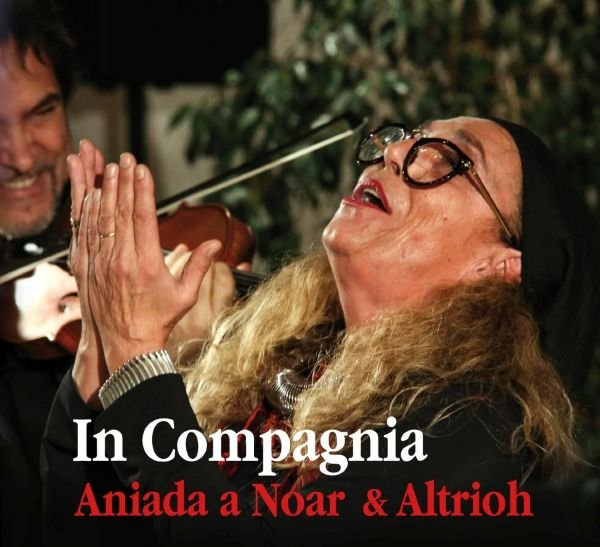 Aniada a Noar / Altrioh - In Compagnia