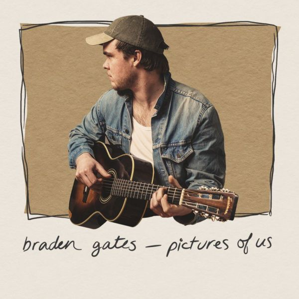 Gates, Braden - Pictures Of Us