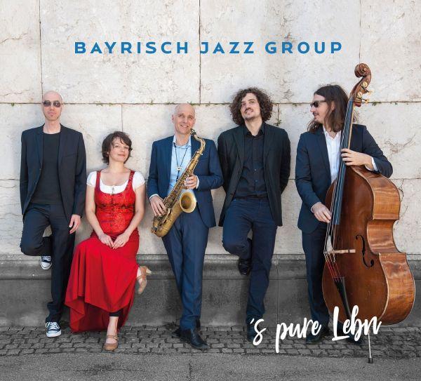 Bayrisch Jazz Group - 's pure Lebn