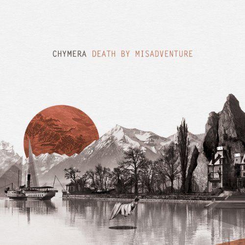 Chymera - Death By Misadventure