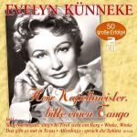 Künneke, Evelyn - Herr Kapellmeister, bitte einen Tango - 50 Erfolge