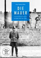 Die Mauer: 8 Filme von 1961 - 2017