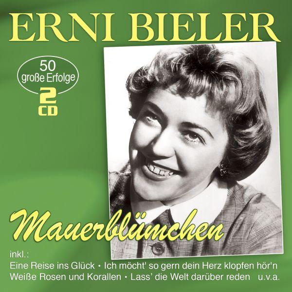 Bieler, Erni - Mauerblümchen - 50 große Erfolge