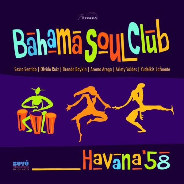 Bahama Soul Club - Havana '58