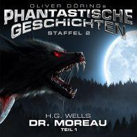 Oliver Dörings Phantastische Geschichten - Staffel 2 - Dr. Moreau (Teil 1) (H.G. Wells)