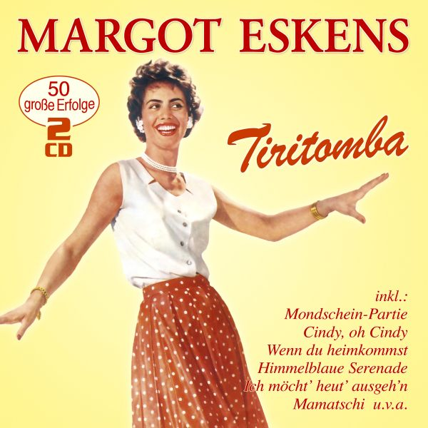 Eskens, Margot - Tiritomba - 50 große Erfolge