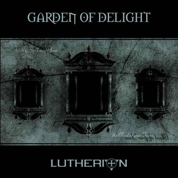 Garden Of Delight - Lutherion (rediscovered 2015)